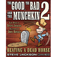 The Good The Bad and The Munchkin 2: Beating a Dead Horse