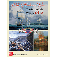 Mr. Madison's War - The Incredible War of 1812