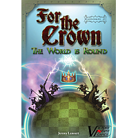 For The Crown (2nd Edition): The World Is Round - Expansion 2