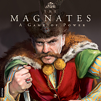 The Magnates - A Game Of Power