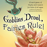 Goblins Drool, Fairies Rule