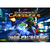 Shadowrun: Crossfire - High-Caliber Ops