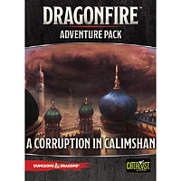 Dragonfire: A Corruption in Calimshan Adventure Pack